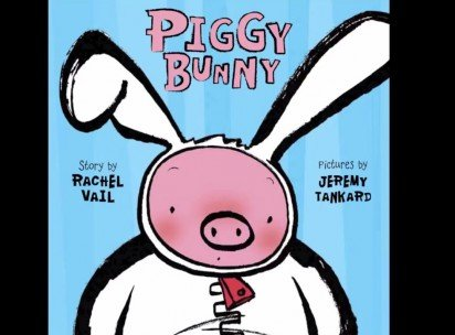 Piggy Bunny by Rachel Vail & illustrated by Jeremy Tankard