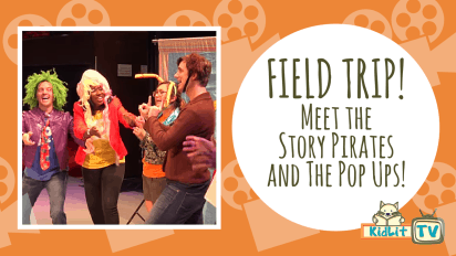 Field Trip! Meet the Story Pirates & The Pop Ups!