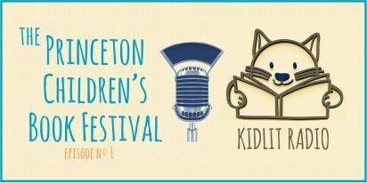 KidLit Podcast: Princeton Children's Book Festival