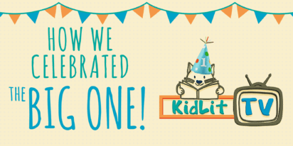 How We Celebrated KidLit TV's First Birthday
