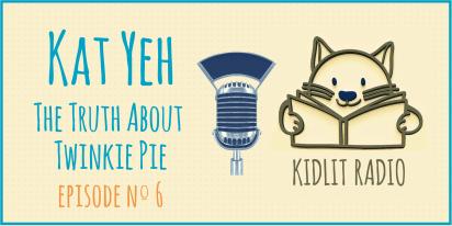 KidLit Podcast: Kat Yeh