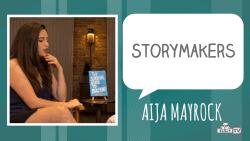 STORYMAKERS Aija Mayrock