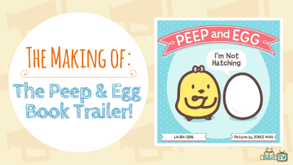 """The Making of the """"Peep & Egg: I'm Not Hatching"""" Book Trailer"""