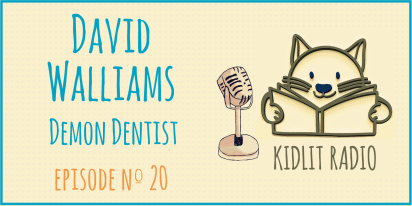KidLit Podcast: David Walliams