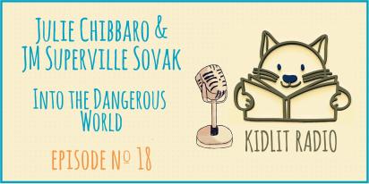 KidLit Podcast: Julie Chibbaro & JM Superville Sovak