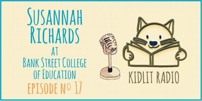 KidLit Podcast: Susannah Richards at Bank Street