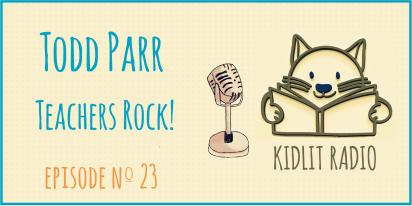 KidLit Podcast: Todd Parr