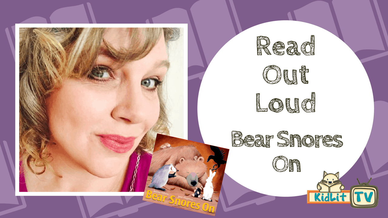 READ OUT LOUD - Karma Wilson (Bear Snores On)