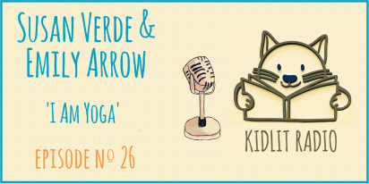 KidLit Podcast | Susan Verde and Emily Arrow