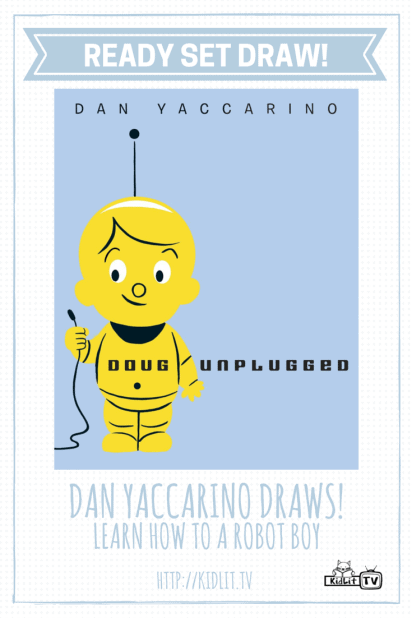 Ready Set Draw - Dan Yaccarino - Doug Unplugged Pinterest Image