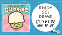 Ready Set Draw - Joyce Wan - You Are My Cupcake