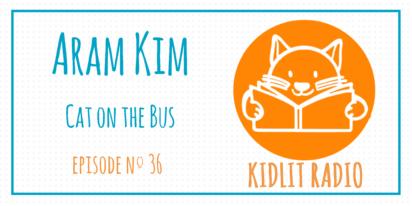 KidLit Podcast: Aram Kim