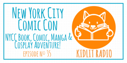 KidLit Podcast: New York City Comic Con