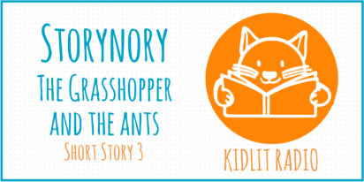 Storynory: The Grasshopper and the Ants
