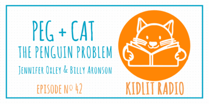 KidLit Podcast: Peg + Cat The Penguin Problem