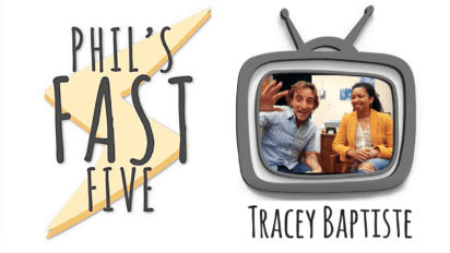 Phil's Fast Five with Tracey Baptiste!