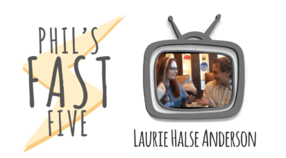 Phil's Fast Five with Laurie Halse Anderson