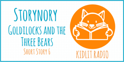 Storynory: Goldilocks and the Three Bears