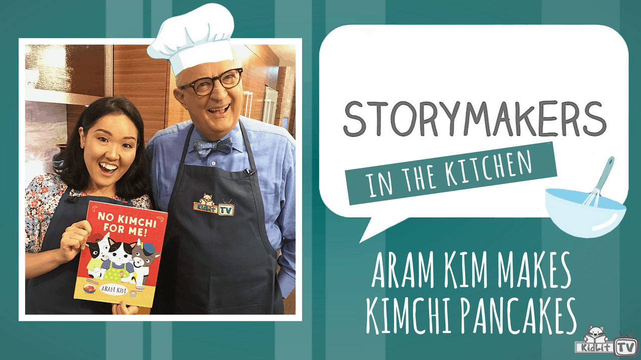 StoryMakers in the Kitchen with Aram Kim - KidLit TV