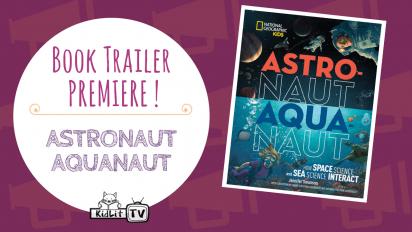 Book Trailer Debut: ASTRONAUT AQUANAUT - KidLit TV