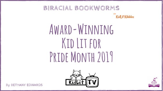 Celebrating the best Kid Lit for Pride Month 2019 with these award winning children's books that promote awareness and uplift LGBTQIA+ voices and culture.
