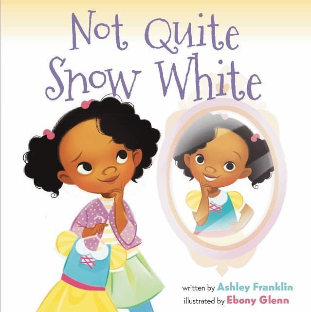 We are excited to feature author Ashley Franklin and her debut picture book, NOT QUITE SNOW WHITE, illustrated by Ebony Glenn.