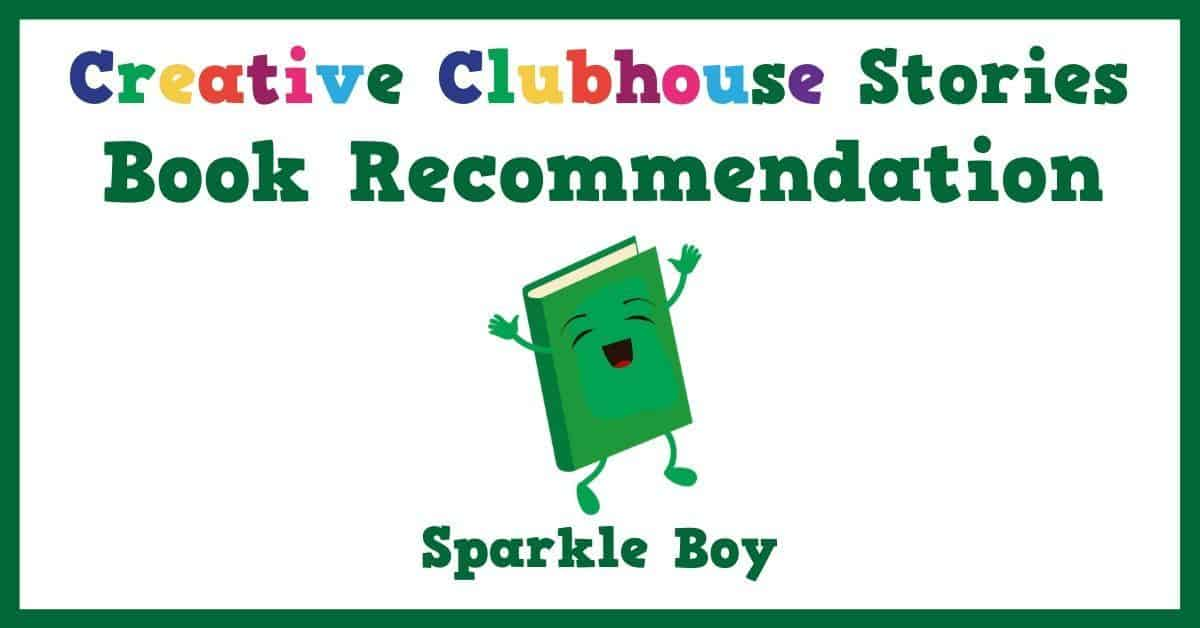 The New York City Children's Theater brings you SPARKLE BOY Activities; part of the Creative Clubhouse Stories Book Recommendations!