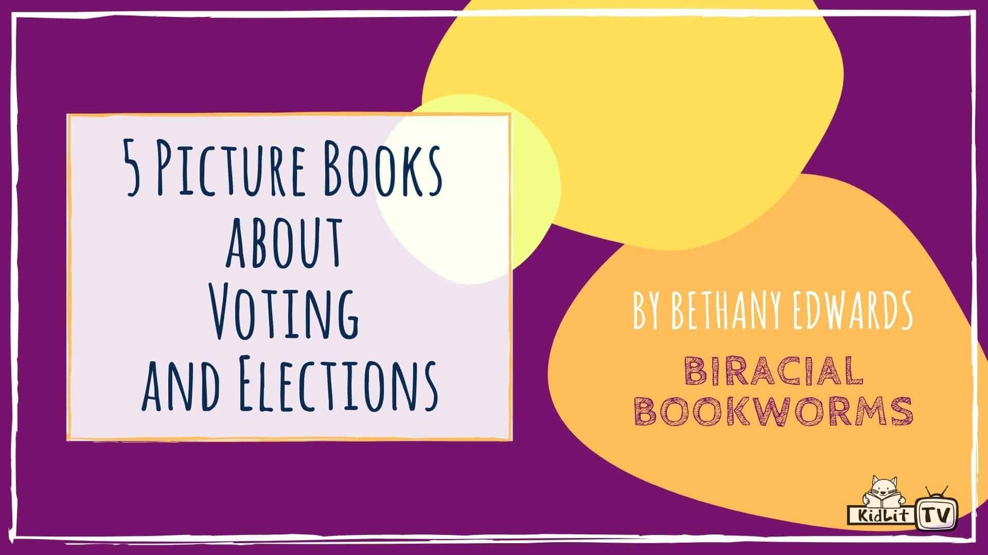 To make sure children know that elections are a big deal, these 5 Picture Books about Voting and Elections are the perfect read this month.